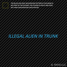 Illegal Alien in Trunk Sticker Die Cut Decal border patrol immigration