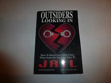 Outsiders Looking in: How to Keep from Going Crazy When Someone You Love.94