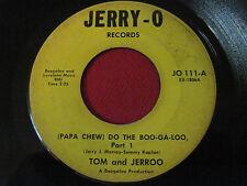 RARE BOOGALOO SOUL 45 - TOM & JERROO - PAPA CHEW DO THE BOO-GA-LOO - JERRY-O 111