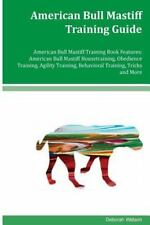 American Bull Mastiff Training Guide : American Bull Mastiff Housetraining, O.