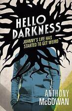 *LIKE NEW* Hello Darkness by Anthony McGowan 9781406337846  A12