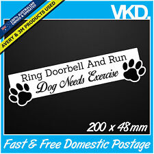 Ring Doorbell and Run Sticker/Decal - Dog Needs Exercise Do Not Knock Sign Funny