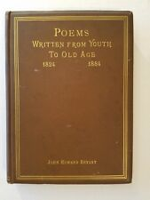 Poems Written From Youth To Old Age, 1824-1884, John Howard Bryant, SIGNED 1st