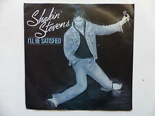 45 Tours SHAKIN' STEVENS I'll be satisfied , don't be late 2846