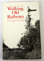 Walking Old Railways by Christopher Somerville (Hardback, 1979)