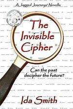 NEW The Invisible Cipher (A Jagged Journeys' Novella) (Volume 1) by Ida Smith