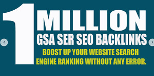 1,000,000 GSA Ser High Authority Back links for your websites/youtube promotion