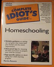 The Complete Idiots Guide to Homeschooling Alpha Books teacher book Home school