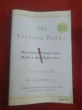 The Tipping Point: How Little Things Can Make a Big Difference , Gladwell, Malco