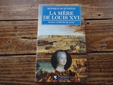 BIOGRAPHIQUE HISTORIQUE LA MERE DE LOUIS XVI MARIE-JOSEPHINE DE SAXE HUERTAS