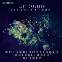 Lars Karlsson : Lars Karlsson: Seven Songs/Clarinet Concerto CD Hybrid (2018)