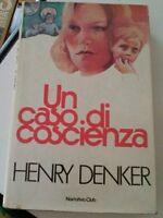 LIBRO UN CASO DI COSCIENZA HENRY DENKER narrativa Club 1982