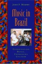 Music in Brazil: Experiencing Music, Expressing Culture [With CD] by John P. Mur