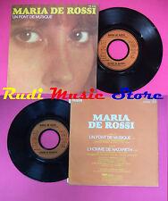 LP 45 7'' MARIA DE ROSSI Un pont de musique L'homme de nazareth no cd mc dvd