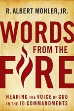 Words From the Fire: Hearing the Voice of God in the 10 Commandments, Mohler  Jr