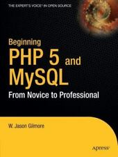 Beginning Php 5 and MySql: From Novice to Professional by Gilmore, W Jason