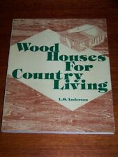 """""""Wood Houses for Country Living"""" by L.O. Anderson; 1977 Softcover"""