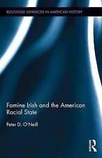 Famine Irish And The American Racia  BOOKH NEW