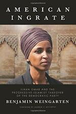 American Ingrate Ilhan Omar and The Progressive-islamist Takeover Paperback