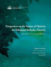 Perspectives on the Nature of Christ in the Ethiopian Orthodox Church : A...