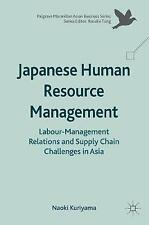 Japanese Human Resource Management: Labour-Management Relations and Supply Chain