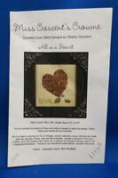 Miss Crescent's Crowne ALL IN A HEART X Stitch Chart Love Flower Alphabet 2009