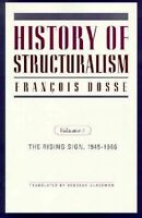 History of Structuralism. Volume 1: The Rising Sign, 1945-1966 by Glassman, Debo