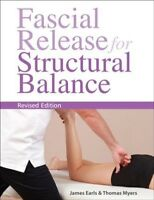 Fascial Release for Structural Balance, Paperback by Earls, James; Myers, Tho...