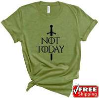 Not Today Syrio Forel had said Arya Game of Thrones Women's T Shirt Sizes S-3XL