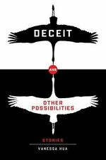 Deceit and Other Possibilities by Vanessa Hua (2016, Paperback)