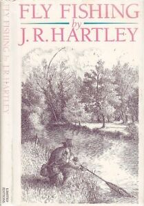 Fly Fishing: Memories of Angling Days by J.R. Hartley Hardback Book The Cheap
