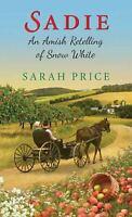 Sadie: An Amish Retelling of Snow White An Amish Fairytale Sarah Price