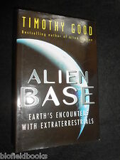 SIGNED;  Alien Base, Earth's Encounters with Extraterrestrials; Timothy Good 1st