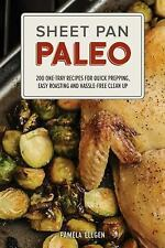 Sheet Pan Paleo: 200 One-Tray Recipes for Quick Prepping, Easy Roasting and Hass