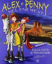 Alex e Penny Nel far west. Missione 3. Sulla pista di Mackenzie - Giada Francia