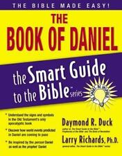 The Smart Guide to the Bible Series;The Book of Daniel by Daymond R. Duck