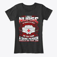 Funny Nursing Gift Im Crazy Nurse Women's Premium Tee T-Shirt