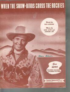 When the Snow Birds Cross The Rockies 1947 Gene Autry Sheet Music