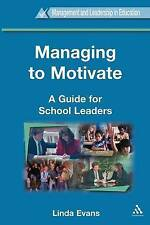 Managing to Motivate (Management and Leadership in Education)-ExLibrary