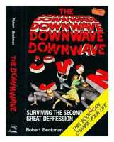 The downwave : surviving the second great depression