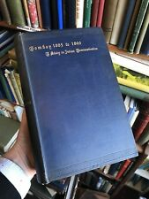 BOMBAY 1885 to 1890 A Study in Indian Administration INDIA Politics Government