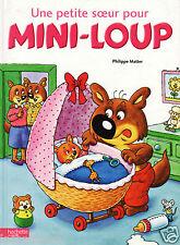 Mini-Loup N°1 - Une petite Soeur pour Mini-Loup - P. Matter -Eds. Hachette -2010