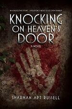 Knocking on Heaven's Door: A Novel by Sharman Apt Russell (Hardcover)