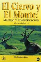 Ciervo y el monte, El. Manejo y conservación (Cervus elaphus L.)