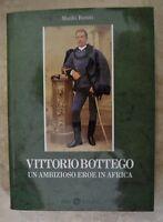 MANLIO BONATI - VITTORIO BOTTEGO - UN AMBIZIOSO EROE IN AFRICA - ED:SILVA (MS)