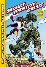 The Amazing Adventures of Nate Banks: Secret Identity Crisis by Jake Bell