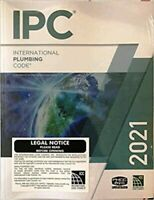 International Plumbing Code 2021 Paperback – April 30, 2020 IPC 2021 Edition