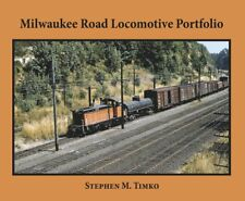 MILWAUKEE ROAD Locomotive Portfolio -- (NEW BOOK Published 2018)