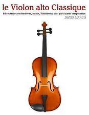 Le Violon Alto Classique : Pièces Faciles de Beethoven, Mozart, Tchaikovsky,...