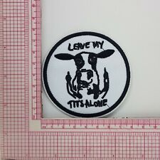 Leave My Tits Alone Funny Patch Badge Applique Crest Logo B7